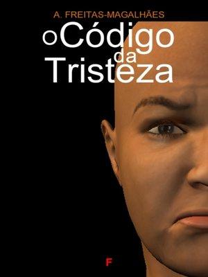 cover image of O Código da Tristeza