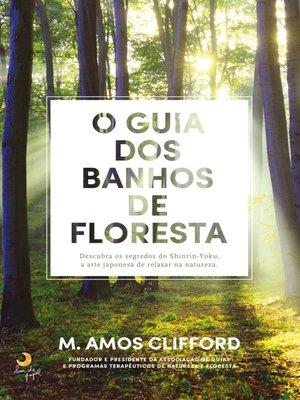 cover image of O Guia dos Banhos de Floresta