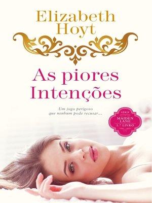 cover image of As Piores Intenções
