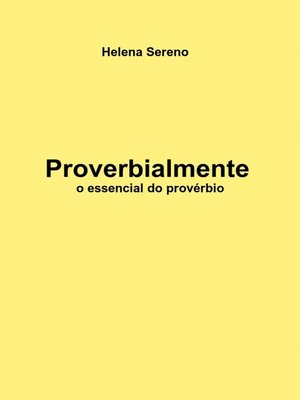 cover image of Proverbialmente--o essencial sobre o provérbio
