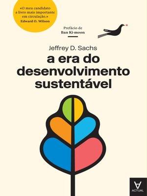 cover image of A Era do Desenvolvimento Sustentável