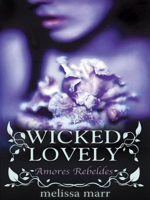 cover image of Wicked Lovely--Amores Rebeldes