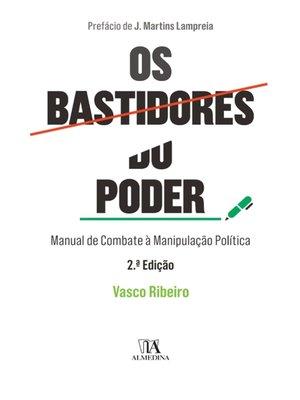 cover image of Os Bastidores do Poder--Manual de Combate à Manipulação Política
