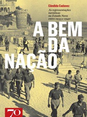 cover image of A Bem da Nação--As Representações Turísticas no Estado Novo entre 1933 e 1940