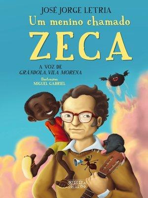 cover image of Um Menino Chamado Zeca--A voz de Grândola, Vila Morena