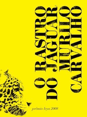 cover image of O rastro do Jaguar