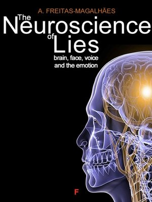 cover image of The Neuroscience of Lies--Brain, Face, Voice and the Emotion