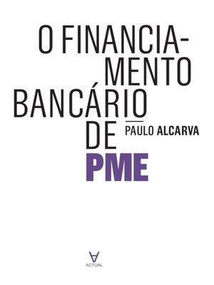 cover image of O Financiamento Bancário de PME--A realidade Portuguesa