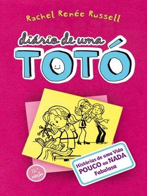 cover image of Diário de uma Totó 1--Histórias de uma Vida Pouco ou Nada Fabulosa