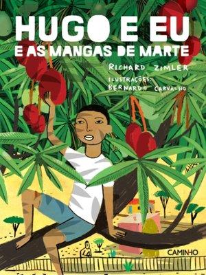 cover image of Hugo e Eu e as Mangas de Marte