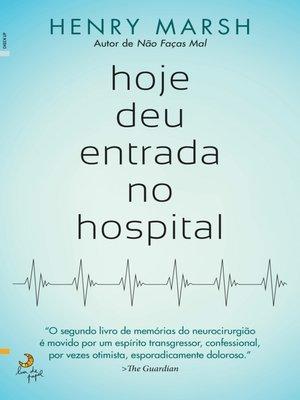 cover image of Hoje Deu Entrada no Hospital