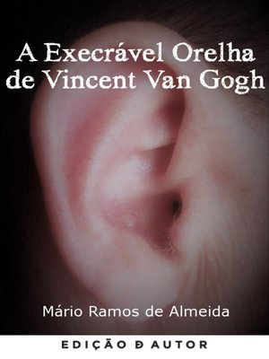 cover image of A Execrável Orelha de Vincent Van Gogh