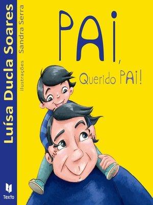 cover image of Pai, Querido Pai!