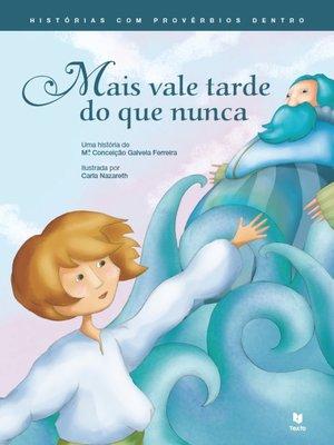 cover image of Mais vale tarde do que nunca
