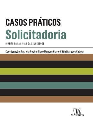 cover image of Casos Práticos de Solicitadoria--Direito da Família e das Sucessões