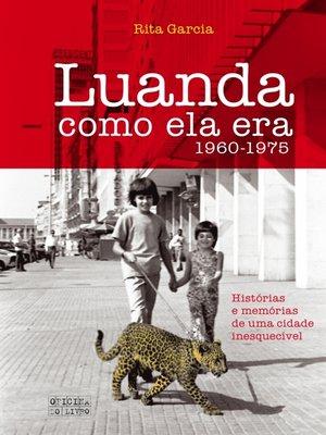 cover image of Luanda Como Ela Era