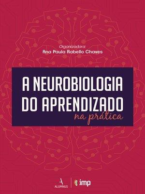 cover image of A Neurobiologia do Aprendizado na Prática