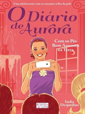 cover image of O Diário de Aurora – Com os Pés Bem Assentes na Terra
