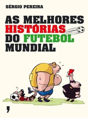 cover image of As Melhores Histórias do Futebol Mundial