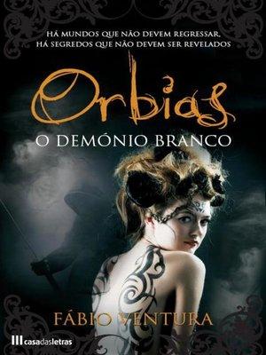 cover image of Orbias--O Demónio Branco