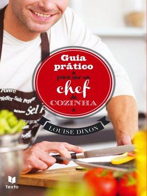 cover image of Guia Prático para ser um chef de cozinha