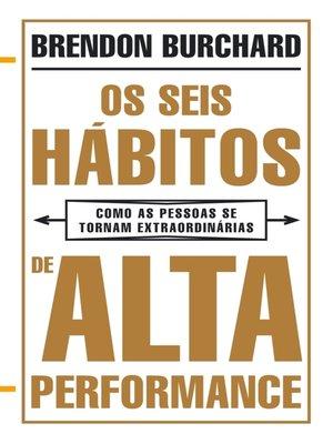 cover image of Os Seis Hábitos de Alta Performance