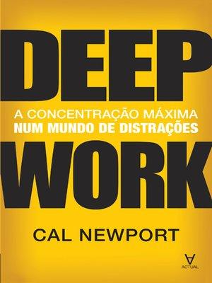 cover image of Deep Work--A concentração máxima num mundo de distrações