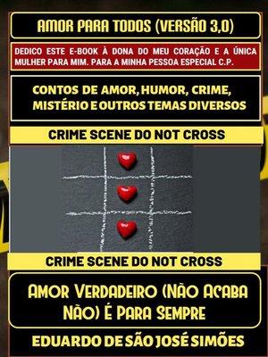 cover image of Amor Para Todos (Versão 3.0)--Amor Verdadeiro (Não Acaba Não) É Para Sempre