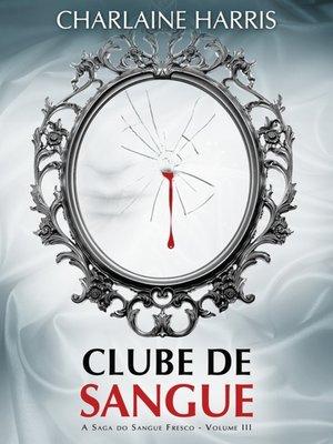 cover image of Clube de Sangue