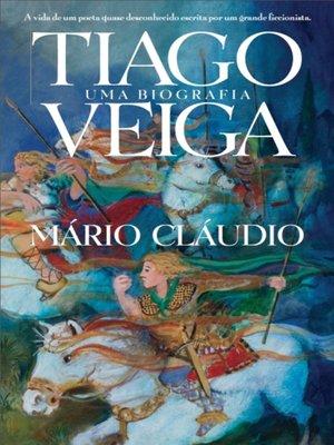 cover image of Tiago Veiga--Uma Biografia
