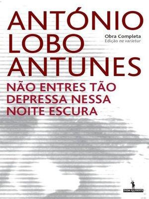 cover image of Não Entres Tão Depressa Nessa Noite Escura