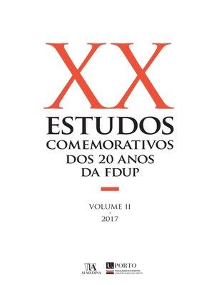 cover image of Estudos Comemorativos dos 20 anos da FDUP Volume II