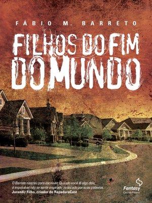 cover image of Filhos do Fim do Mundo