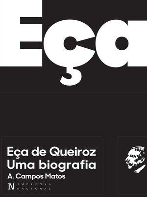 cover image of Eça de Queiroz. Uma Biografia