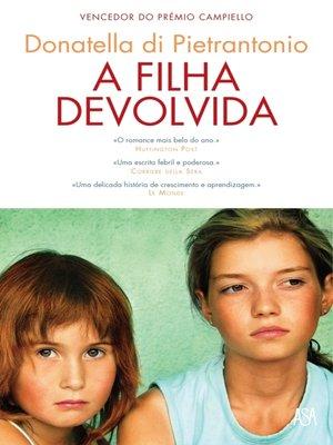 cover image of A Filha Devolvida