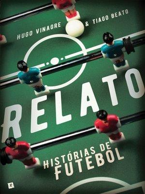 cover image of Relato--Histórias de Futebol
