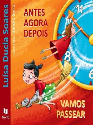 cover image of Antes, Agora, Depois e Vamos Passear