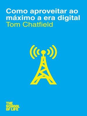 cover image of Como Aproveitar ao Máximo a era Digital