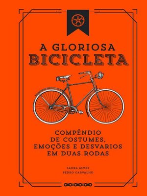 cover image of A Gloriosa Bicicleta