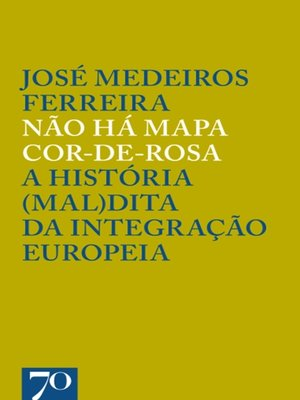cover image of Não Há Mapa Cor-de-Rosa--A História (Mal)dita da Integração Europeia
