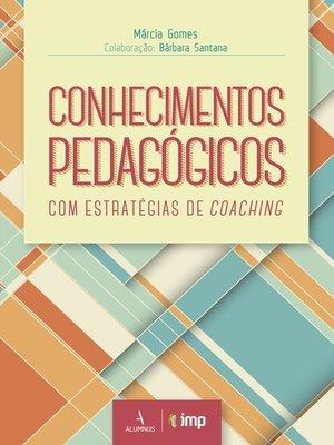 cover image of Conhecimentos pedagógicos com estratégias de coaching