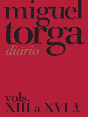 cover image of Miguel Torga--Diário--Vols. XIII a XVI