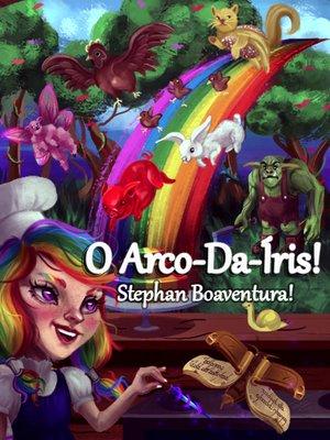 cover image of O Arco-Da-Íris!