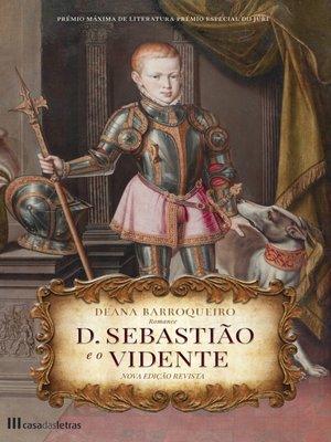 cover image of D. Sebastião e o Vidente