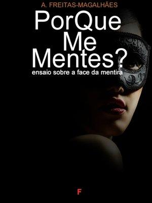 cover image of Por Que Me Mentes? Ensaio Sobre a Face da Mentira