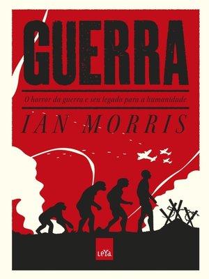 cover image of Guerra – o horror da guerra e seu legado para a humanidade.