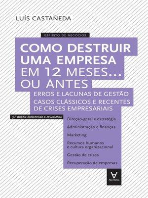 cover image of Como Destruir uma Empresa em 12 meses... ou antes--3ª Edição