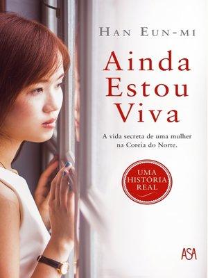 cover image of Ainda Estou Viva