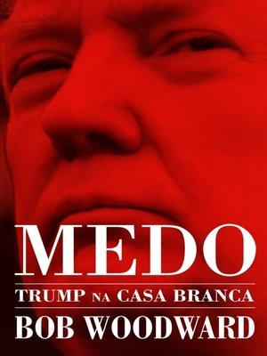 cover image of Medo--Trump na Casa Branca