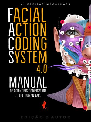 cover image of Facial Action Coding System 4.0--Manual of Scientific Codification of the Human Face